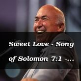 Sweet Love - Song of Solomon 7:1 - C3241A