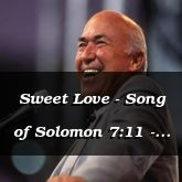 Sweet Love - Song of Solomon 7:11 - C3241B