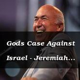 Gods Case Against Israel - Jeremiah 2:25 - C3275C & C3276A