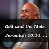 God and the Idols - Jeremiah 10:14 - C3283C & C3284A