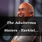 The Adulterous Sisters - Ezekiel 23:11 - C3324B