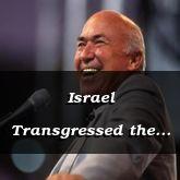 Israel Transgressed the Law - Hosea 8:2-9:17 - C2160C -