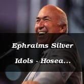 Ephraims Silver Idols - Hosea 13:2-14:9 - C2161D