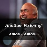 Another Vision of Amos - Amos 8:1-9:14 - C2165C