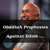Obadiah Prophesies Against Edom - Obadiah 1-21 - C2166B