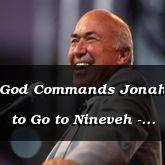 God Commands Jonah to Go to Nineveh - Jonah 1:1-3 - C2166C