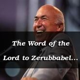 The Word of the Lord to Zerubbabel - Haggai 2:1-4:7 - C2170E