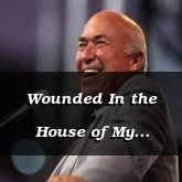 Wounded In the House of My Friends - Zechariah 13:4-14:21 - C2174B