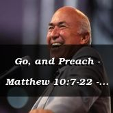 Go, and Preach - Matthew 10:7-22 - C2506B