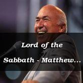 Lord of the Sabbath - Matthew 12:8-41 - C2507B