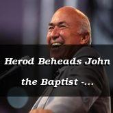 Herod Beheads John the Baptist - Matthew 14:1-23 - C2509A