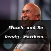 Watch, and Be Ready - Matthew 25:1-41 - C2515A