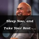 Sleep Now, and Take Your Rest - Matthew 26:43 - C2515E