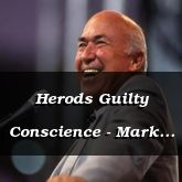 Herods Guilty Conscience - Mark 6:14-46 - C2520B