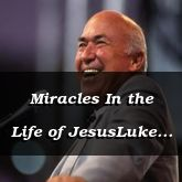 Miracles In the Life of JesusLuke 7:1-23