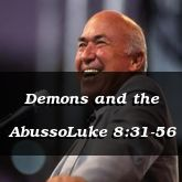 Demons and the AbussoLuke 8:31-56