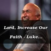 Lord, Increase Our Faith - Luke 17:4-37 - C2536D
