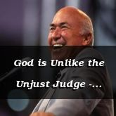 God is Unlike the Unjust Judge - Luke 18:7-27 - C2537B
