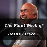 The Final Week of Jesus - Luke 20:1-22 - C2539A