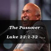 The Passover - Luke 22:1-32 - C2540A