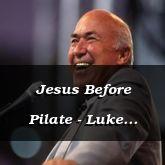 Jesus Before Pilate - Luke 23:1-39 - C2541A