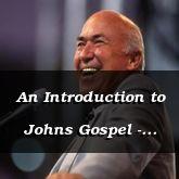 An Introduction to Johns Gospel - John 1:1-14 - C2542A