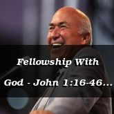 Fellowship With God - John 1:16-46 - C2542C