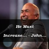 He Must Increase... - John 3:22-4:20 - C2543C