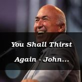 You Shall Thirst Again - John 4:15-54 - C2543D