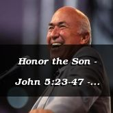 Honor the Son - John 5:23-47 - C2544C - Person and Gifts of the Holy Spirit (MP3)