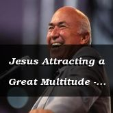 Jesus Attracting a Great Multitude - John 6:1-37 - C2545A - Prayer, Our Glorious Privilege (Book)