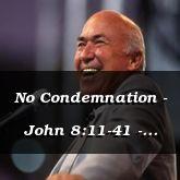 No Condemnation - John 8:11-41 - C2546D