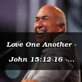 Love One Another - John 15:12-16 - C2550C