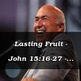 Lasting Fruit - John 15:16-27 - C2550D