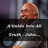 A Guide Into All Truth - John 16:12-17:11 - C2551C