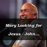Mary Looking for Jesus - John 20:1-16 - C2553A