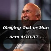 Obeying God or Man - Acts 4:19-37 - C2555E