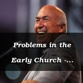 Problems in the Early Church - Acts 6:1-15 - C2556D