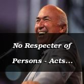 No Respecter of Persons - Acts 10:35-11:19 - C2559C