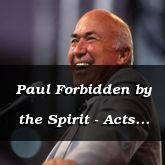 Paul Forbidden by the Spirit - Acts 16:6-24 - C2562B