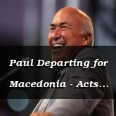 Paul Departing for Macedonia - Acts 20:1-12 - C2565A -