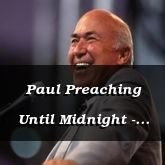 Paul Preaching Until Midnight - Acts 20:14-24 - C2565B