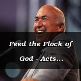 Feed the Flock of God - Acts 20:29-21:13 - C2565D