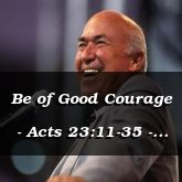 Be of Good Courage - Acts 23:11-35 - C2566E