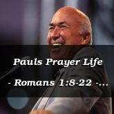 Pauls Prayer Life - Romans 1:8-22 - C2570B