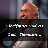 Glorifying God as God - Romans 1:20-32 - C2570C