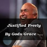 Justified Freely By Gods Grace - Romans 3:25-4:17 - C2571C