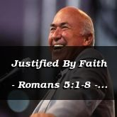 Justified By Faith - Romans 5:1-8 - C2572A