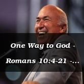 One Way to God - Romans 10:4-21 - C2575D