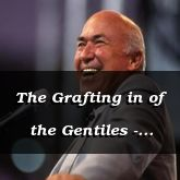 The Grafting in of the Gentiles - Romans 11:17-12:3 - C2576C